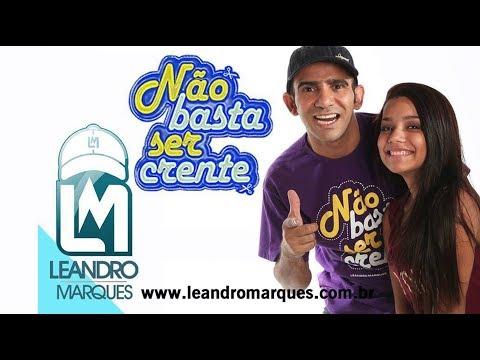 Leandro Marques - Não basta ser crente (Vídeo Oficial HD)
