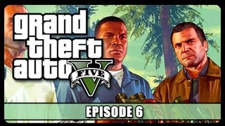 Grand Theft Auto V: CRAZY SHIT MAN! (Ep. 6)