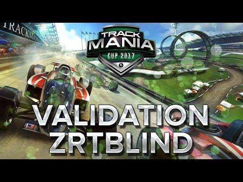 Trackmania Cup 2017 #35 : Validation de ZrT Blind