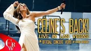 CELINE'S BACK! UN-OFFICIAL LAS VEGAS | FULL CONCERT VIDEO SPECIAL