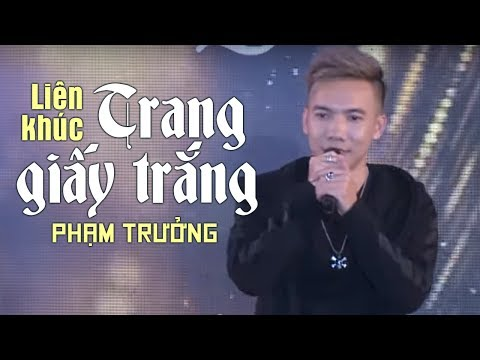 Liên Khúc Trang Giấy Trắng - Phạm Trưởng  (LiveShow Phạm Trưởng 2017 - Phần 16/21)
