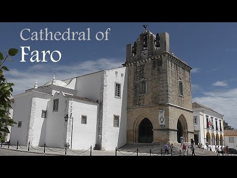 ALGARVE: Cathedral of Faro / Sé de Faro (Portugal) HD