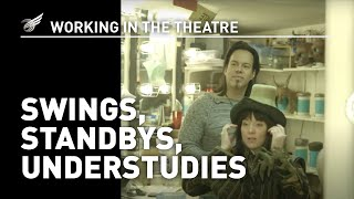 Working In The Theatre: Swings, Standbys, Understudies