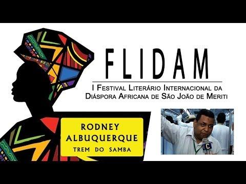 CULTNE - Trem do samba da FLIDAM - Rodney Albuquerque
