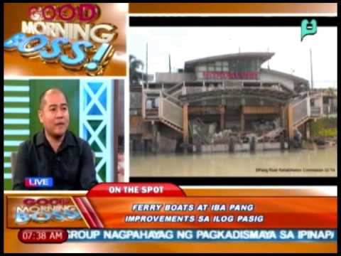 Panayam kay Dir. Ronald Naguit, kaugnay sa 'ferry boats' at iba pang 'improvements' sa Ilog Pasig