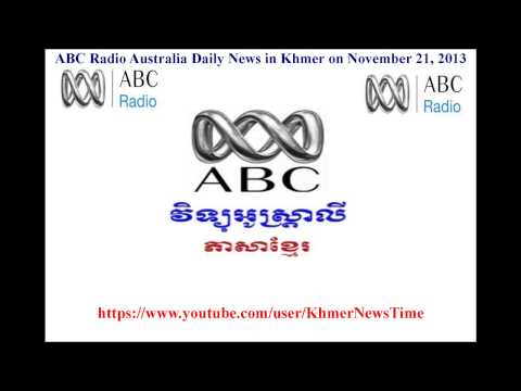 ABC Radio Australia Daily News in Khmer on November 22, 2013