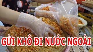 ĐÓNG GÓI GỬI KHÔ ĐI NƯỚC NGOÀI - SẠP KHÔ KHANH YẾN | Saigon life