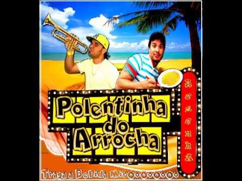 ME DECLARO Musica Da POLENTINHA DO ARROCHA