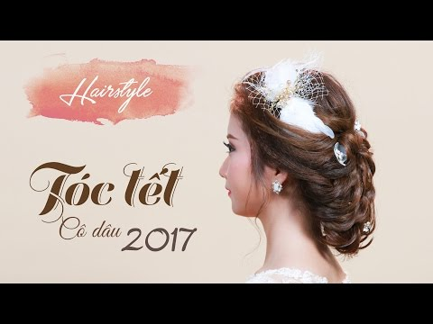 Kiểu tóc tết siêu đẹp cho cô dâu mùa cưới 2017 | Mai Phan Makeup