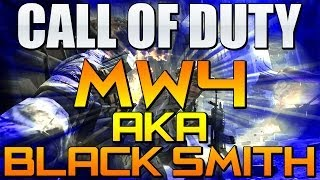 "Call of Duty: ""MW4"" aka ""BLACK SMITH"" Leaked! New (COD 2014) MODERN WARFARE 4"