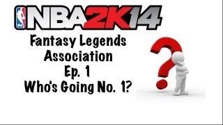 NBA 2K14 Fantasy Legends Association Episode 1 The