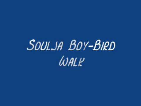 Soulja Boy-Bird Walk Lyrics