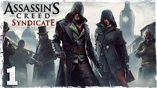 [Xbox One] Assassin's Creed Syndicate. #1: Приключение начинается.