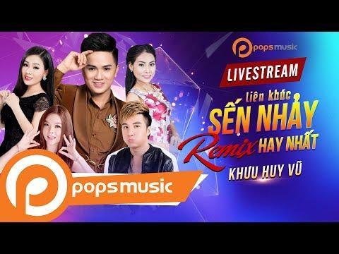 [Live 24/7] Liên Khúc Sến Nhảy Remix Hay Nhất   Khưu Huy Vũ, Saka Trương Tuyền, Lâm Chấn Khang