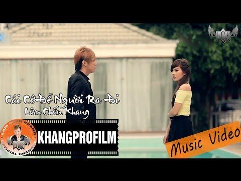 [MV HD] Cái Cớ Để Người Ra Đi - Lâm Chấn Khang