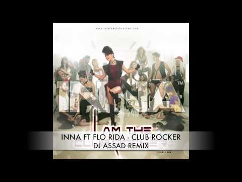 Inna Ft. Flo. Rida - Club Rocker (DJ ASSAD Remix)
