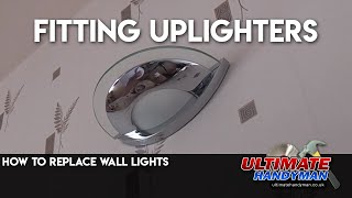 How to replace wall lights | fitting uplighters