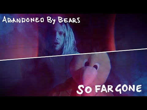 Abandoned By Bears So Far Gone