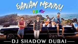 Sanam Mennu – Remix – Dj Shadow Dubai Punjabi Video Download New Video HD