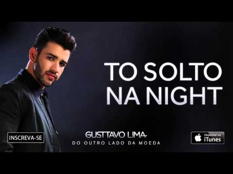 Gusttavo Lima - Solto Na Night - (Áudio Oficial)