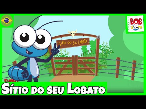 Sítio do seu Lobato - Bob Zoom - Vídeo Musical Infantil