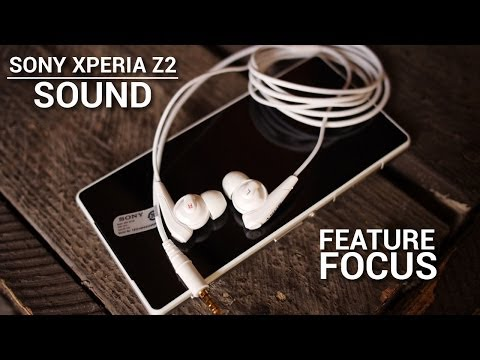 Sony Xperia Z2: Sound – Feature Focus