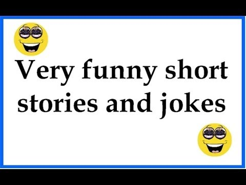 Very funny short stories and jokes - YouTube