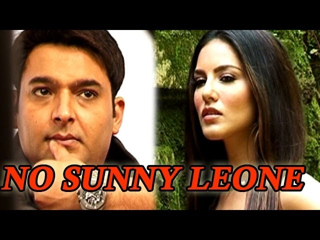 Comedy Nights with Kapil - Kapil Sharma does NOT want Sunny Leone on his show