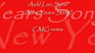Auld Lang Syne CMG Remix