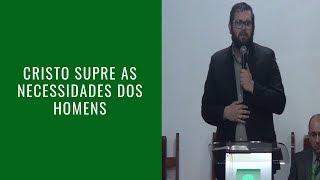 Cristo supre as necessidades dos homens