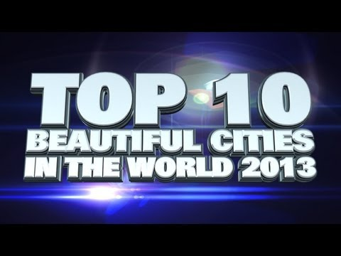 Top 10 Most Beautiful Cities In The World 2013