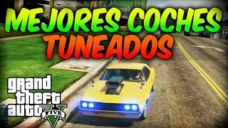 GTA V ONLINE ¡¡MEJORES COCHES GTA V TUNEADOS!! Fast