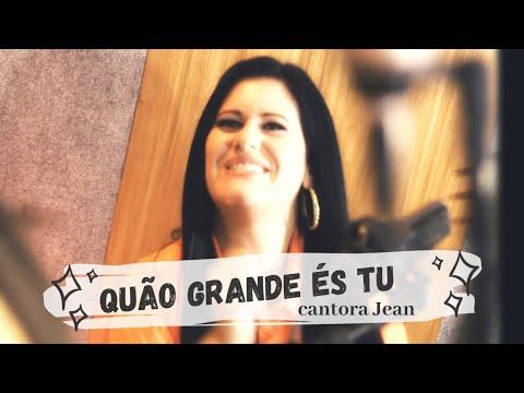 Jean cantora Católica - Quão Grande És Tu - Clipe oficial