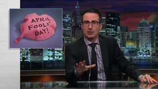 John Oliver: April Fools' Day, How is This Still a Thing?