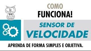 COMO FUNCIONA – Sensor de Velocidade
