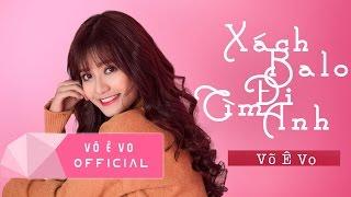 Xách Balo Đi Tìm Anh - Võ Ê Vo (Official Audio Video)