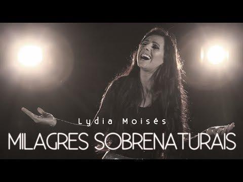 CLIPE OFICIAL: Lydia Moisés - Milagres Sobrenaturais (FULL HD)