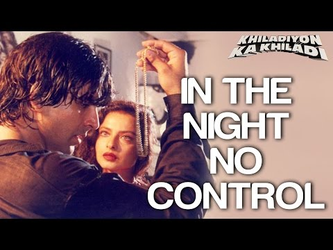 Sizzling Hit - In The Night No Control - Khiladiyon Ka Khiladi - Akshay Kumar & Rekha - HQ