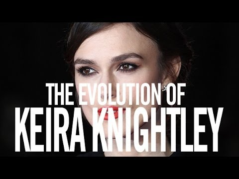 Evolution of Keira Knightley