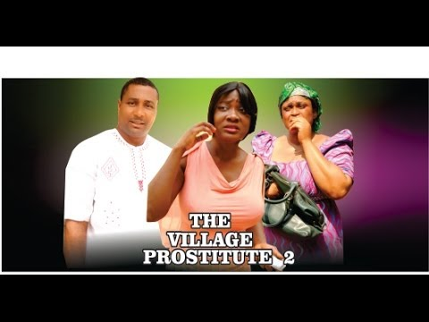 The Village Prostitute 2     -    2014 Nigeria Nollywood Movie