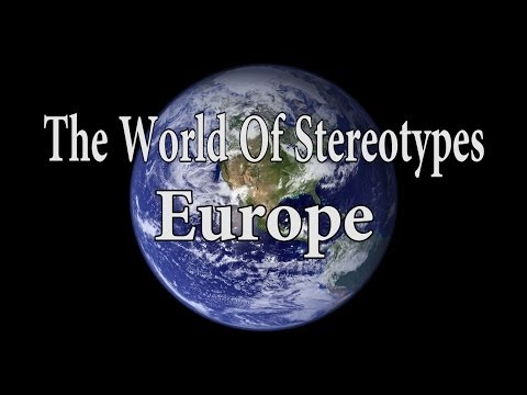 The World Of Stereotypes - Europe