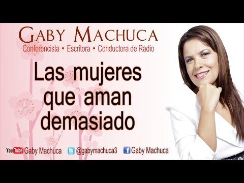 Las mujeres que aman demasiado primera parte con Gaby Machuca
