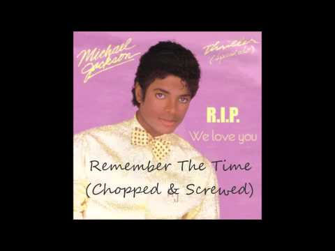 Remember the Time (Chopped & Screwed)