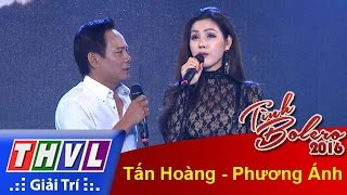 THVL | Tình Bolero 2016 - Tập 5 | Xót xa - Tấn Hoàng, Bài không tên cuối cùng - Phương Ánh