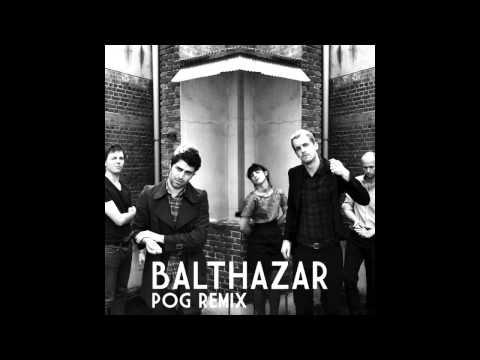 Balthazar - I'll Stay Here (POG Remix)