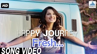 Fresh Official Song Happy Journey