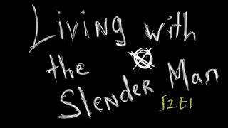 Living With The Slender Man Season 2 Episode 1 Damn It