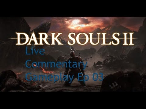 Dark Souls 2 Gameplay(Live Commentary) w/jagr pt 3: More Deaths lol