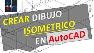 Como Crear Un Dibujo Isométrico En AutoCAD
