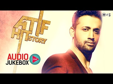 Atif Hit Story - Audio Jukebox - Best Atif Aslam Songs Non Stop